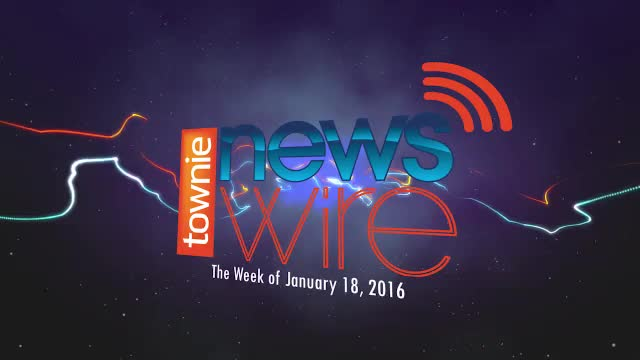 Townie News Wire: Week of January 18th, 2016