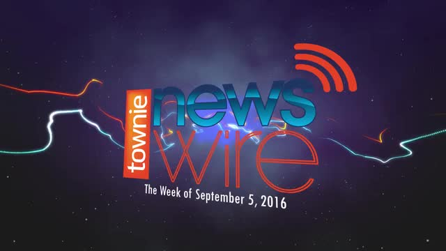 Townie News Wire: Week of September 5, 2016