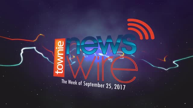 Townie News Wire: Week of September 25, 2017